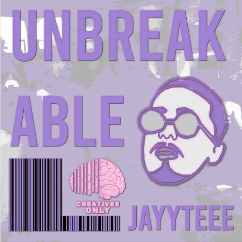 "New Heat From JayyTeee Titled ""UNBREAKABLE"""