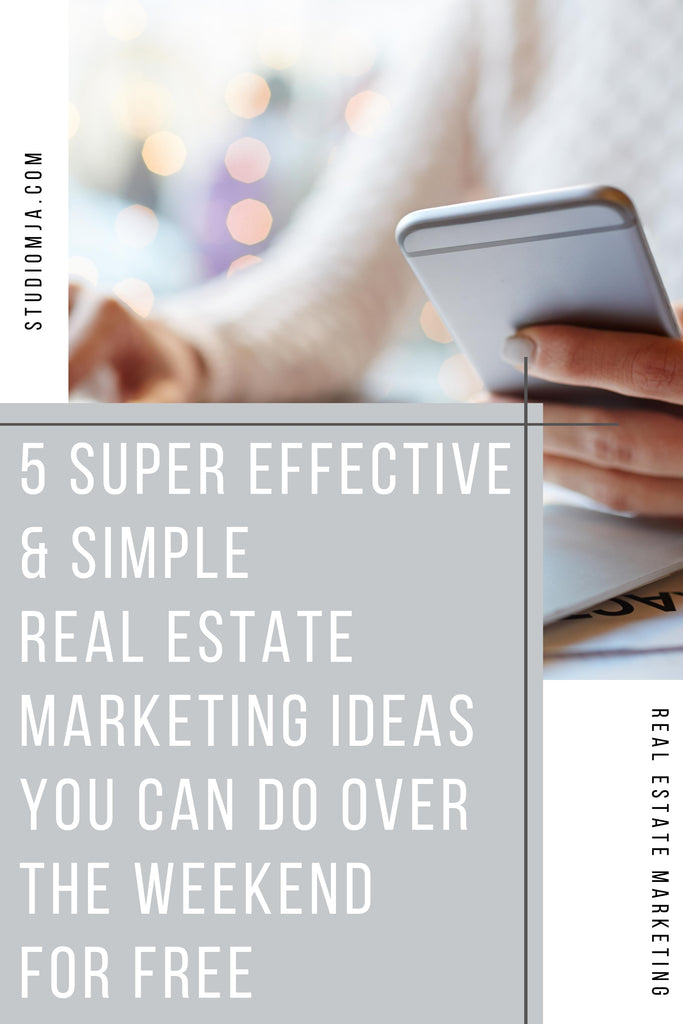 5 super effective and simple real estate marketing ideas you can do over the weekend for free
