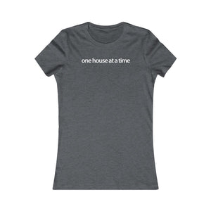 Women Real Estate T-Shirt | One House at a Time - Fitted Tee in 3 Colors