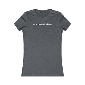 Women Real Estate T-Shirt | One Close at a Time - Fitted Tee in 3 Colors