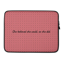 "Load image into Gallery viewer, ""She believed she could, so she did."" Pink#2 Laptop Sleeve"