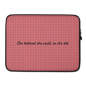 """She believed she could, so she did."" Pink#2 Laptop Sleeve"