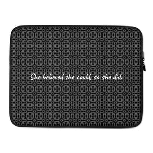 """She believed she could, so she did."" Black White Laptop Sleeve"