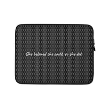 "Load image into Gallery viewer, ""She believed she could, so she did."" Black White Laptop Sleeve"