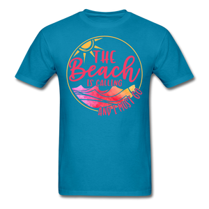 """The beach is calling and I must go"" Men's Tee Fruit of the Loom - turquoise"