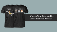 4 Ways to Wear Unisex t-shirt Online Pet Lover Purchase