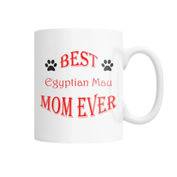 Best Egyptian Mau Mom Ever White Coffee Mug