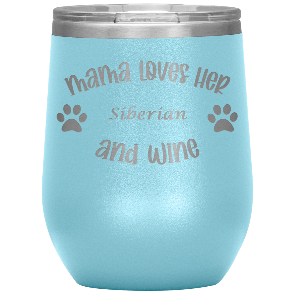 Mama Loves Her Siberian and Wine