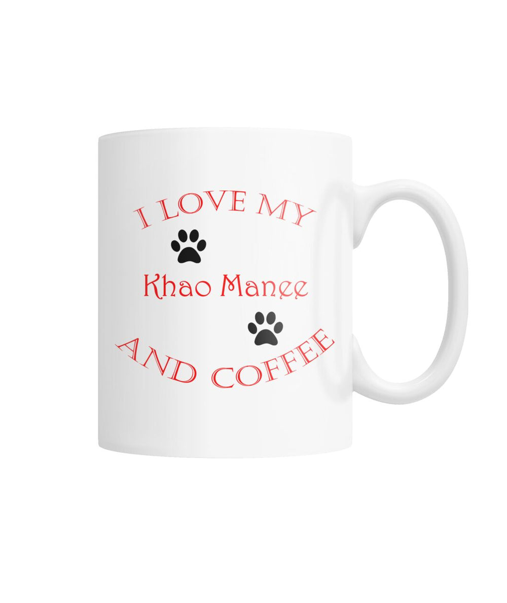 I Love My Khao Manee and Coffee White Coffee Mug