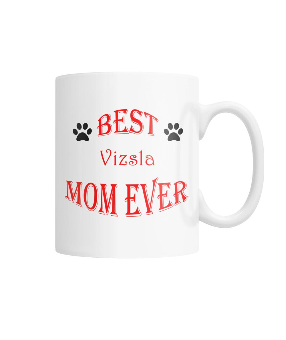 Best Vizsla Mom Ever White Coffee Mug