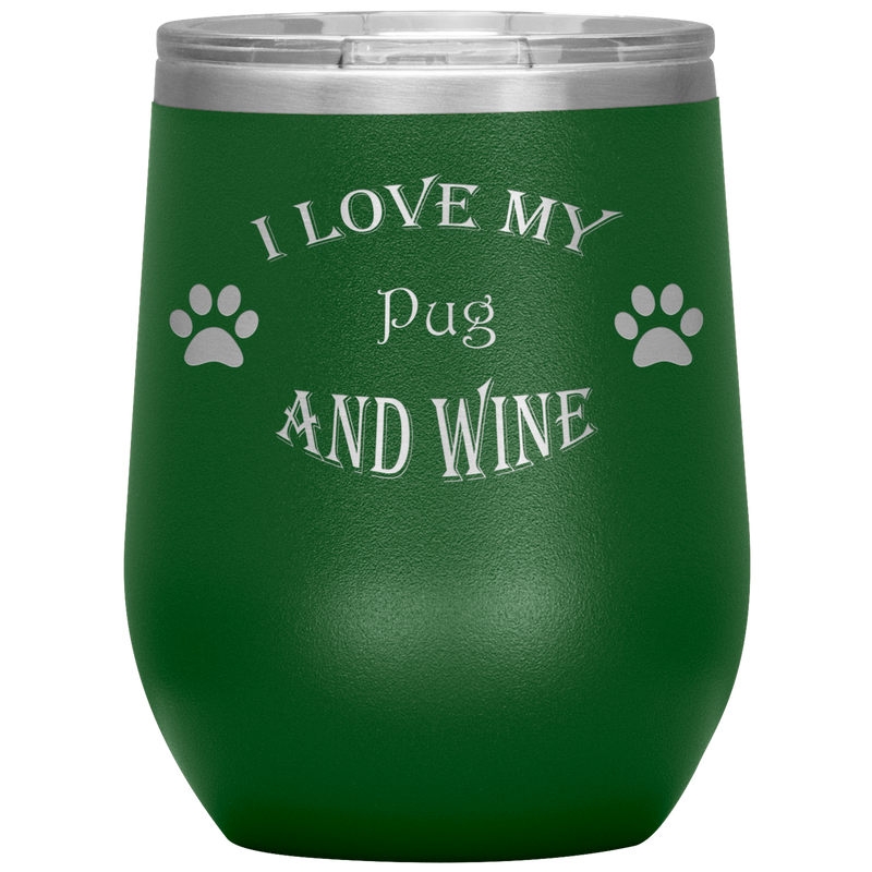 I Love My Pug and Wine