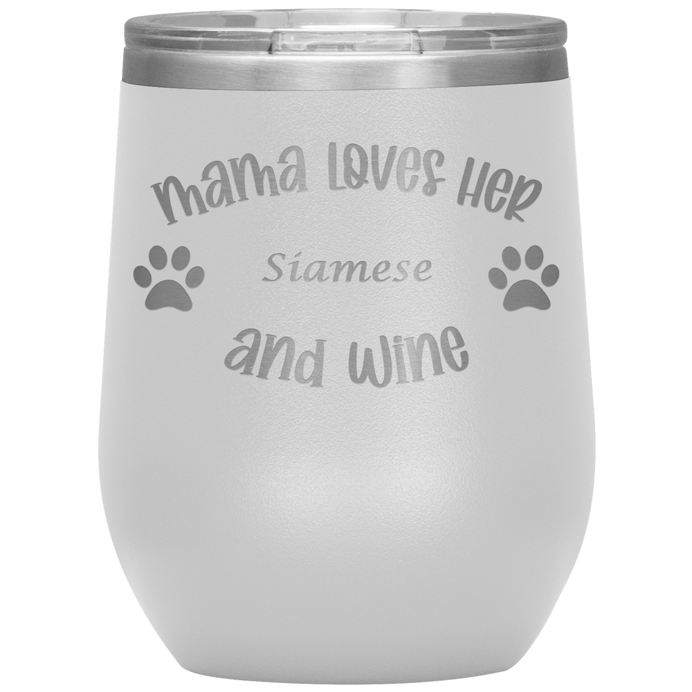 Mama Loves Her Siamese and Wine