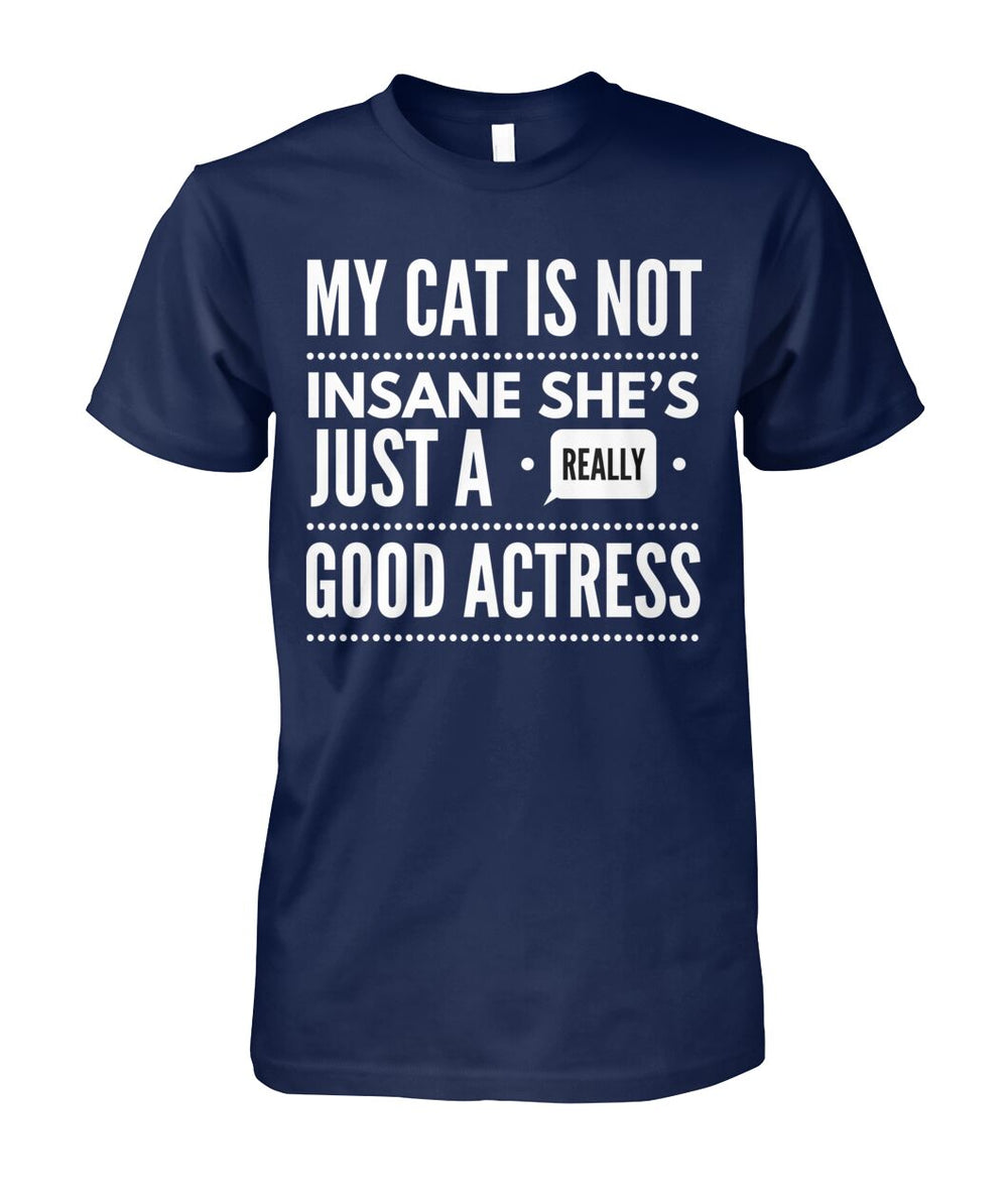 My Cat's Not Insane She's Just A Really Good Actress