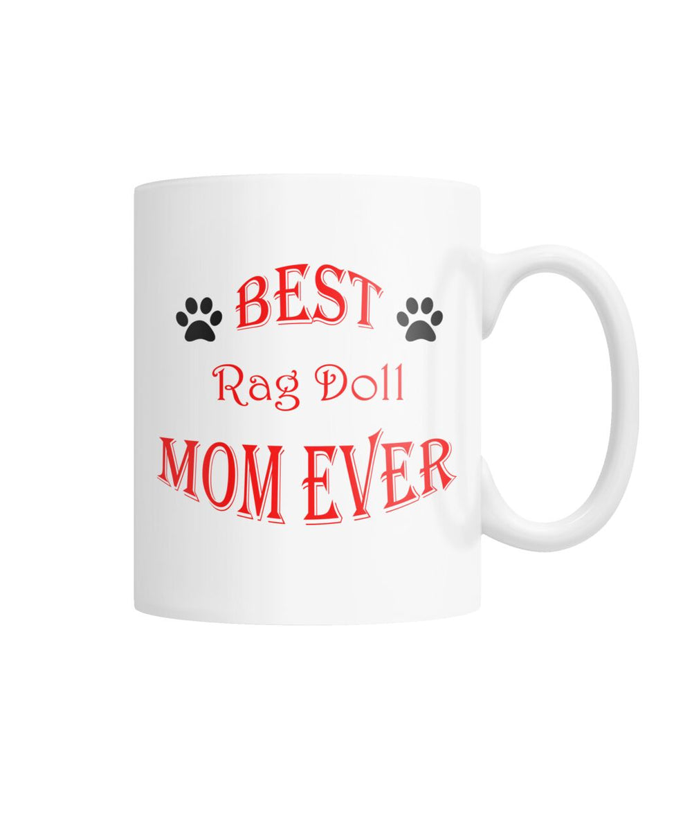 Best Rag Doll Mom Ever White Coffee Mug