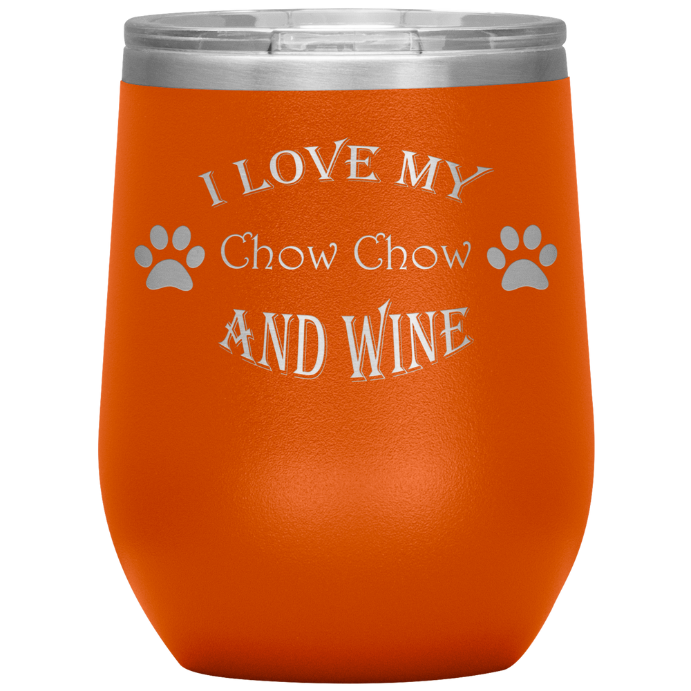 I Love My Chow Chow and Wine