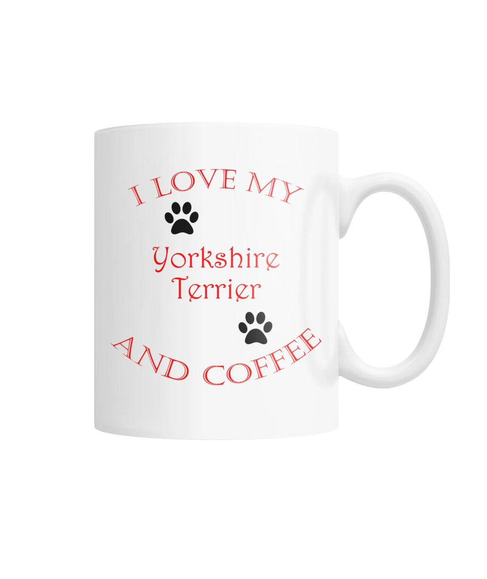 I Love My Yorkshire Terrier and Coffee White Coffee Mug