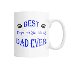 Best French Bulldog Dad Ever White Coffee Mug