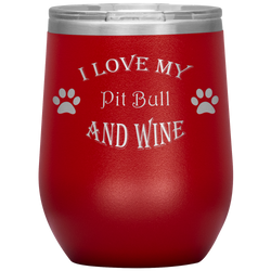 I Love My Pit Bull and Wine