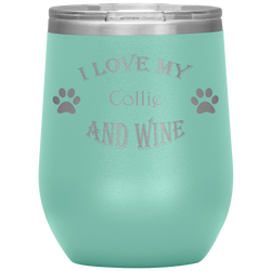I Love My Collie and Wine