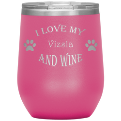 I Love My Vizsla and Wine