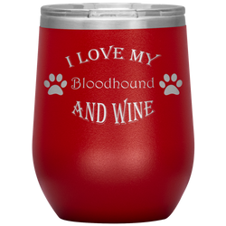 I Love My Bloodhound and Wine