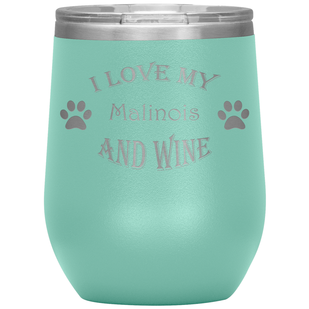 I Love My Malinois and Wine