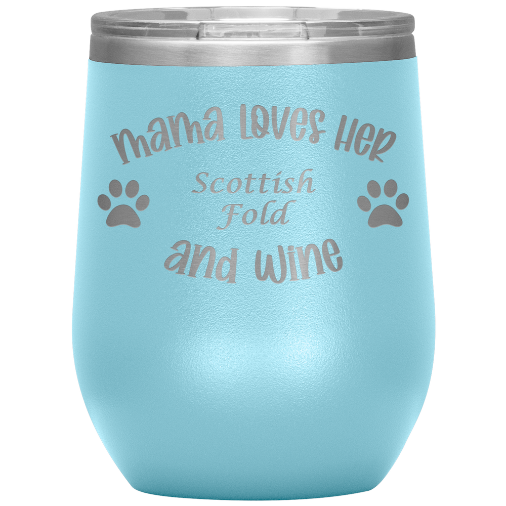 Mama Loves Her Scottish Fold and Wine