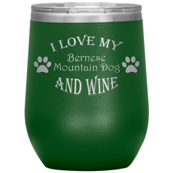 I Love My Bernese Mountain Dog and Wine