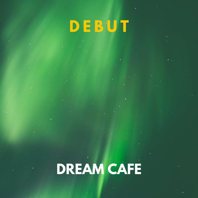Debut - Dream Cafe