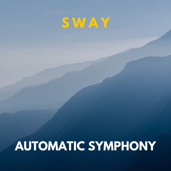 Sway EP - Automatic Symphony
