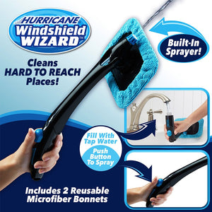 3 images of someone holding a Hurricane Windshield Wizard with water coming out of it, someone filling it with water underneath a faucet, and a close up of someone pushing the button on the handle. Text says Hurricane Windshield Wizard cleans hard to reach places, built in sprayer, fill with tap water, push button to spray and includes two reusable microfiber bonnets