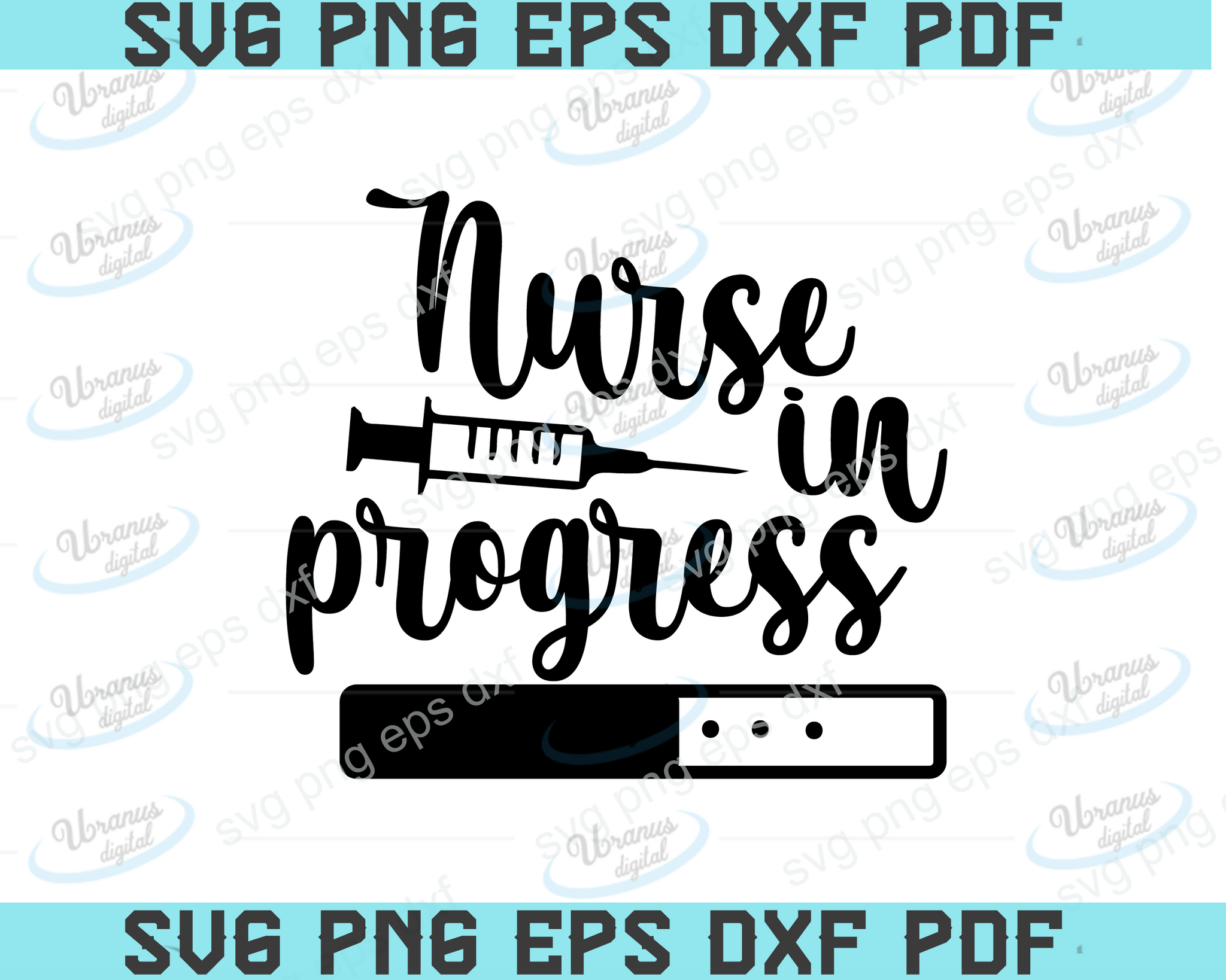Nurse in progress SVG,SVG Files For Silhouette, Files For Cricut, SVG, DXF, EPS, PNG Instant Download