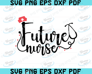 Future nurse SVG,SVG Files For Silhouette, Files For Cricut, SVG, DXF, EPS, PNG Instant Download