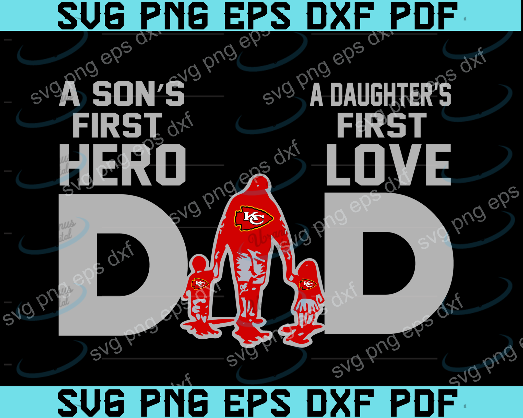 Dad A Son S First Hero A Daughter S First Love Svg Kansas City Chi Uranusdigital