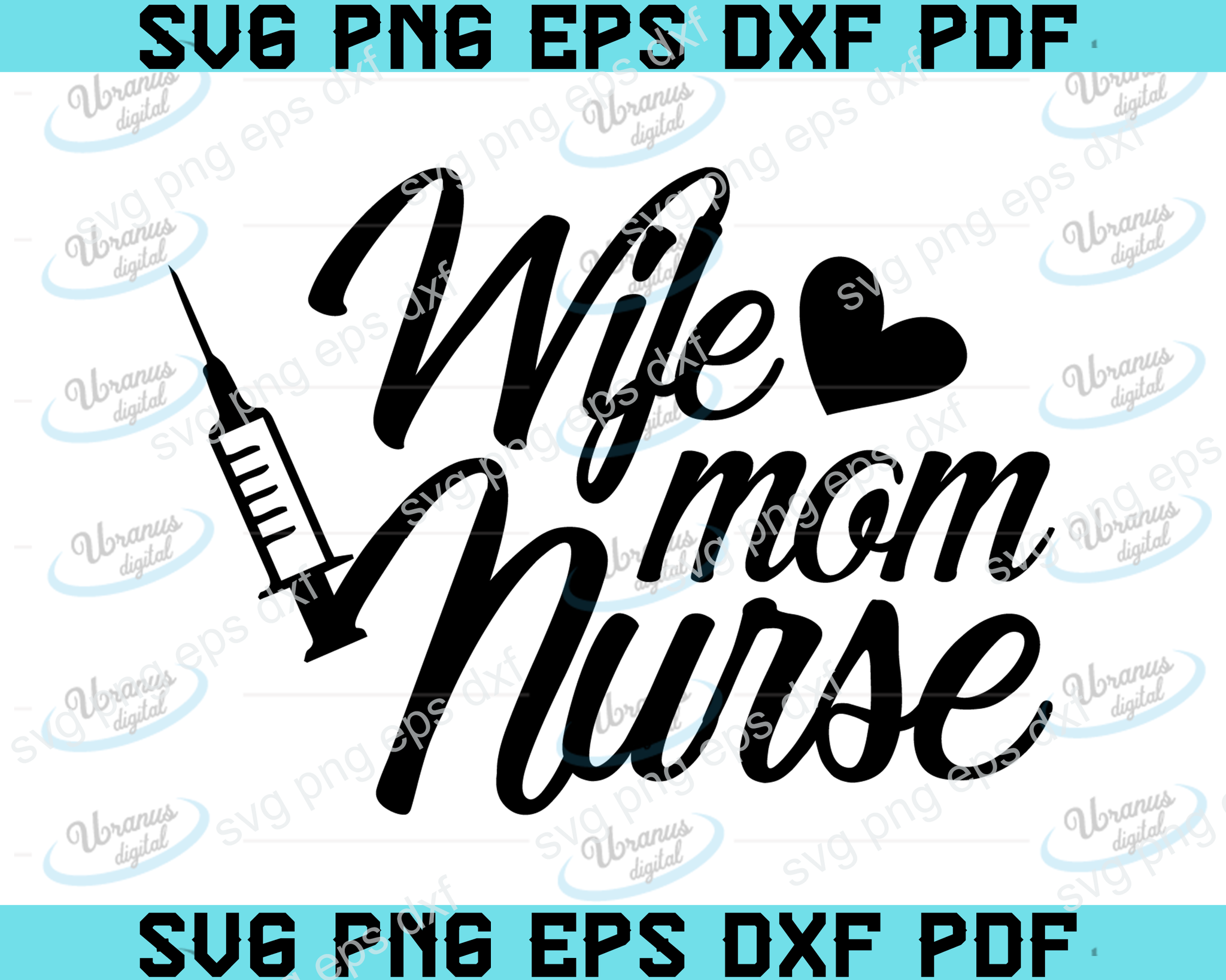 Wife mom nurse SVG,SVG Files For Silhouette, Files For Cricut, SVG, DXF, EPS, PNG Instant Download