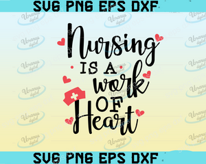 Nursing is work of heart SVG,SVG Files For Silhouette, Files For Cricut, SVG, DXF, EPS, PNG Instant Download
