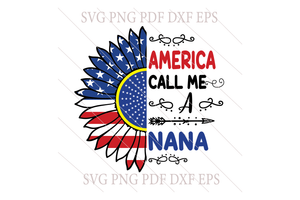 America call me a nana SVG,SVG Files For Silhouette, Files For Cricut, SVG, DXF, EPS, PNG Instant Download