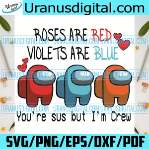 Roses Are Red Violets Are Blue Svg, Valentine Svg, Among Us Svg, Among Us Valentine Svg, Among Us Love Svg, Love Svg, Love Gifts Svg, Impostors Svg, Impostor Love Video Game Valentine Svg, Gamer Valentine Svg, Valentine Gift Svg