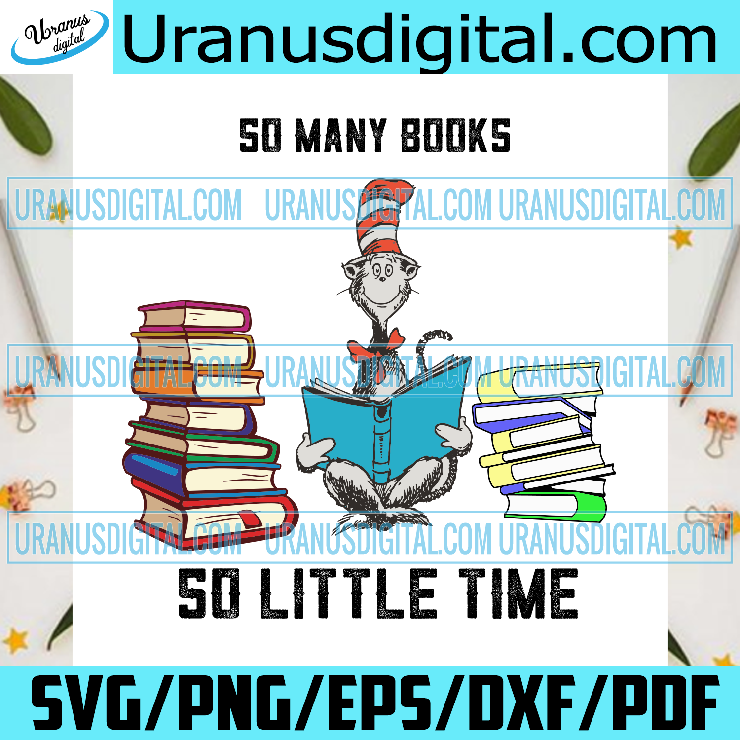 So Many Books So Little Time Svg, Dr Seuss Svg, School Svg, Back To School Svg, Books Svg, Teacher Svg, Students Svg, Dr Seuss Cat Svg, Dr Seuss Gifts, Cat In The Hat Svg, Dr Seuss Shirt, Thing 1 Thing 2 Svg, Love Reading