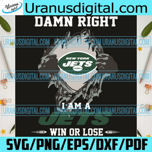 Damn Right I Am A Jets Win Or Lose Svg, Sport Svg, New York Jets Svg, New York Jets Football Team Svg, New York Jets Lovers, New York Jets Logo Svg, New York Jets Gifts, Football Champion Svg, NFL Svg, Super Bowl Svg, Football Svg