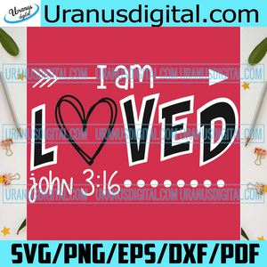 I am Loved John 3:16 SVG, Valentine Svg, Svg, Love Svg, Love Gifts Svg, Valentine Love Svg, Happy Valentine Svg, Svg, Hearts Svg, Red Hearts Svg, Valentine Day Svg, Valentine Gifts Svg, Valentine DXF, Valentine Svg, Svg, Cricut File, Cameo File