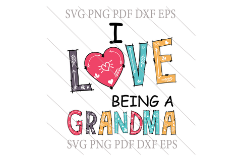 I love being a grandma svg,grandma gift,gift for grandma,funny quotes,motivational quote,digital file, vinyl for cricut, svg cut files, svg clipart, silhouette svg, cricut svg file