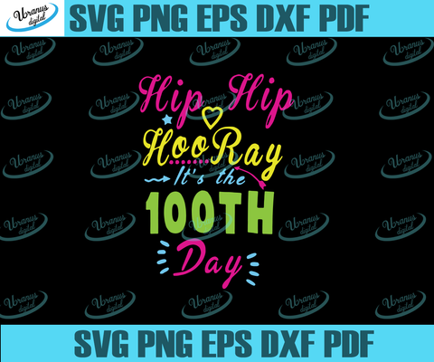 Hip hip hooray it's the 100th day, Happy 100th day of school,100th day of school svg,Happy 100th day of school,100th day of school svg, 100 days of school, 100th day of school 2020