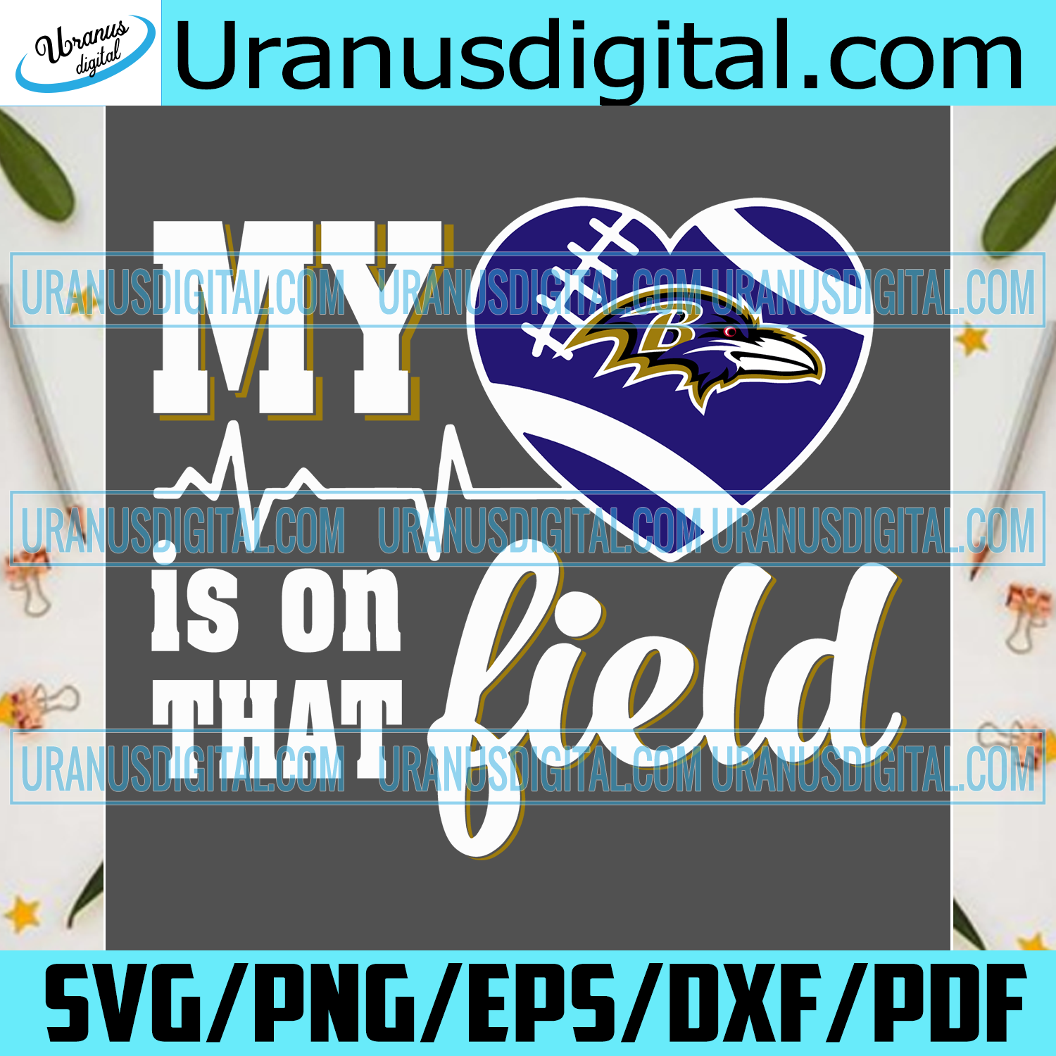 My Heart Is On That Field Baltimore Ravens Svg Sport Svg Football Sv Uranusdigital