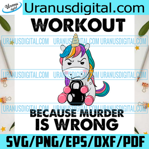 Workout Because Murder Is Wrong Svg, Trending Svg, Svg, Unicorn Svg, Workout Svg, Unicorn Workout Svg, Cute Unicorn Svg, Unicorn Gymer Svg, Unicorn Love Svg, Unicorn Gifts Svg, Workout Gifts Svg, Gymer Svg, Funny Svg
