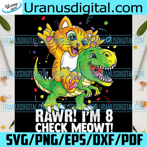 Rawr Im 8 Check Meowt Svg, Birthday Svg, Svg, Trex Dinosaur Svg, Cat Svg, 8th Birthday Svg, Svg, Birthday Boy Svg, Birthday Girl Svg, TRex Birthday Svg, Svg, Dinosaur Birthday Svg, Svg, Cat Birthday Svg, Svg, 8 Years Old Svg