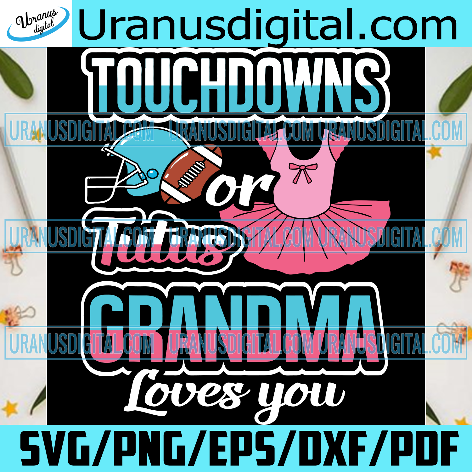 Touchdowns Or Tutus Grandma Loves You Svg, Trending Svg, Svg, Gender Reveal Svg, Touchdowns Svg, Tutus Svg, Grandskids Svg, Nephew Svg, Niece Svg, Grandma Svg, Baby Gender Svg, Boy Or Girl, He Or She
