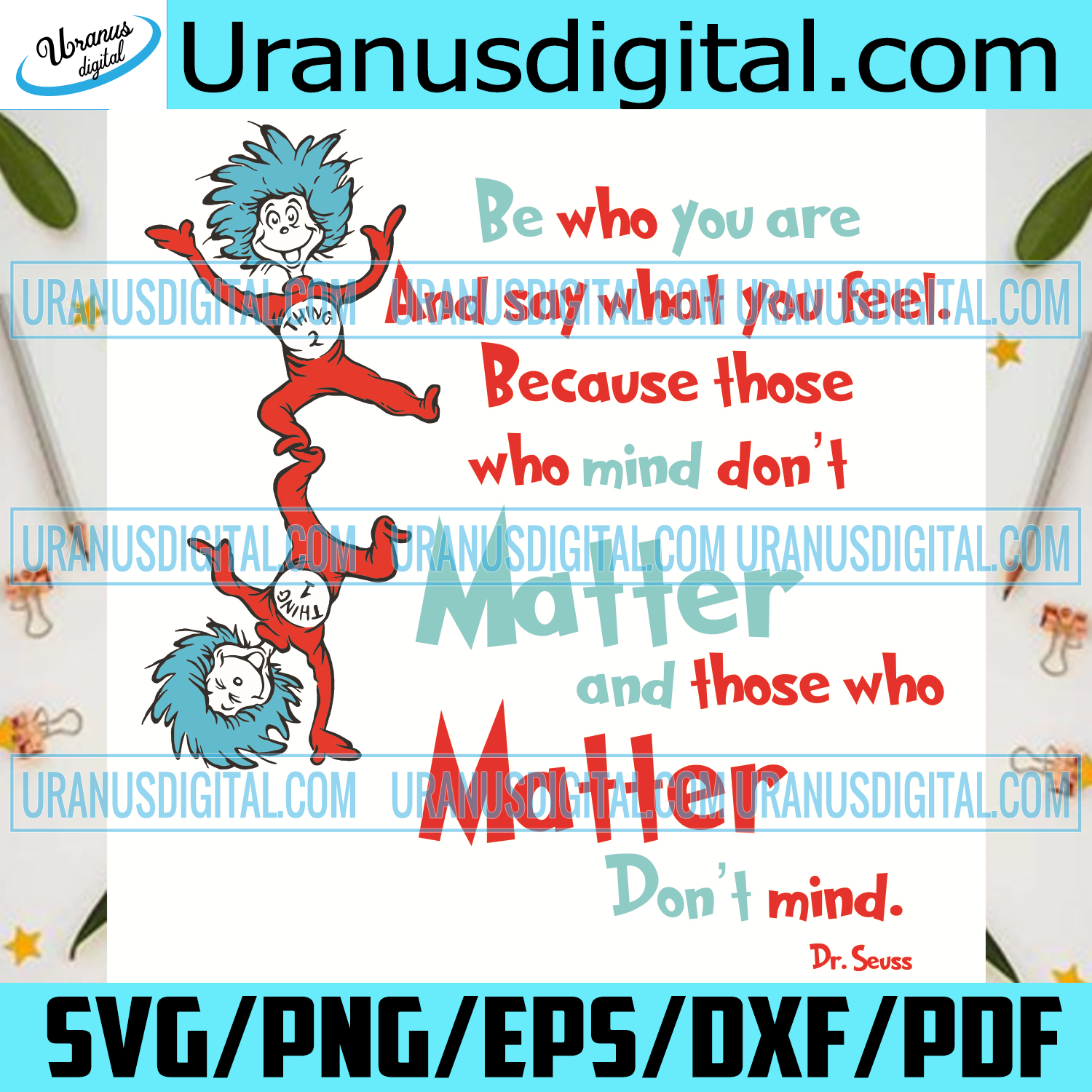 Be who you are and say what you feel svg, Dr Seuss Svg, Svg, The cat In The Hat, Cat In The Hat Svg, Be Who You Are, Say What Yu Feel, Thing 1 Thing 2 Svg, Funny Dr Seuss Svg, Svg, Dr Seuss Character