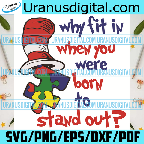 Why Fit In When You Were Born To Stand Out Svg, Dr Seuss Svg, Svg, Dr Seuss Puzzle, Puzzle Svg, Why Fit In Svg, Born To Stand Out, Reading Books Svg, Read Dr Seuss, Reading Svg, Reading Festival