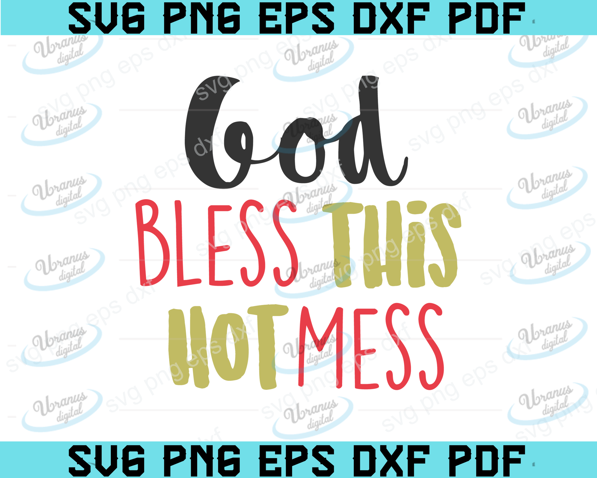 God bless this hot mess - funny svg - vector - digital clipart, t-shirt design, instant download